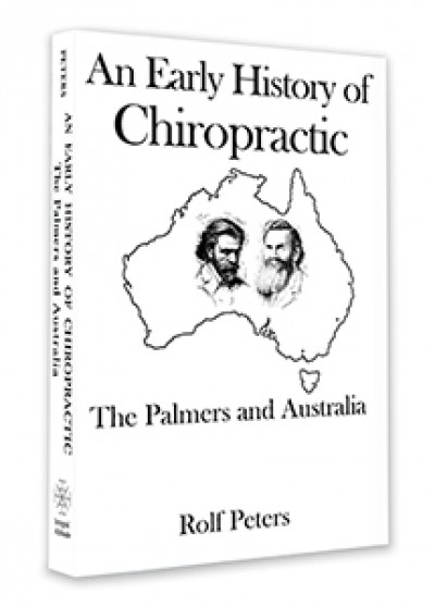 An Early History of Chiropractic: The Palmers and Australia